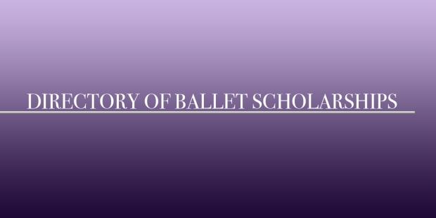 LIST OF BALLET SCHOLARSHIPS