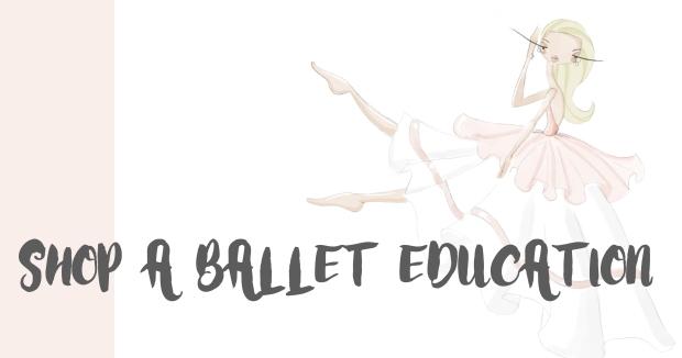 SHOP A BALLET EDUCATION